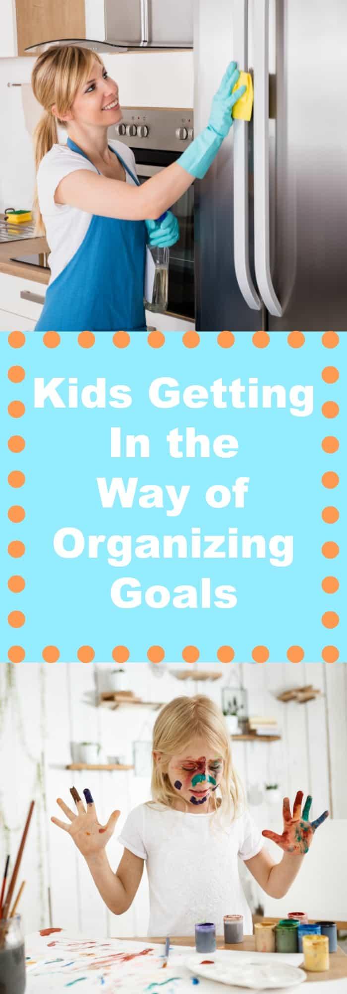 Organization-Kids Getting in the Way of Organizing Goals-Organized Mom