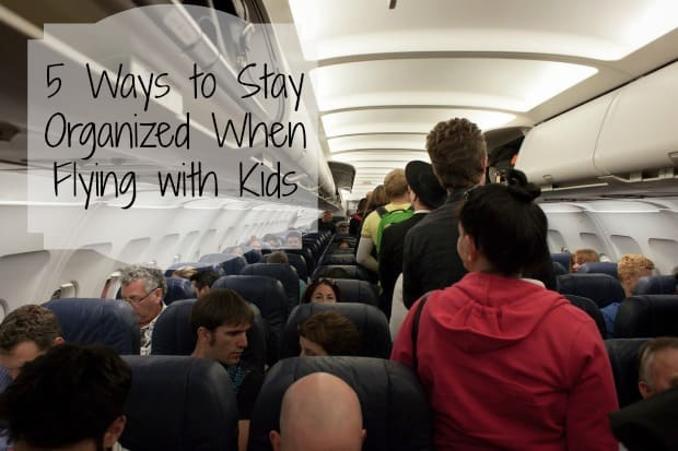 5 Ways to Stay Organized Flying With Kids