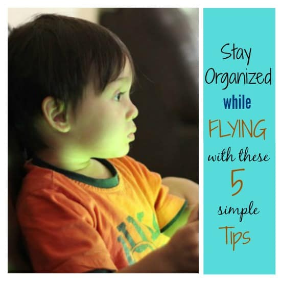5 Ways to Stay Organized When Flying with Kids