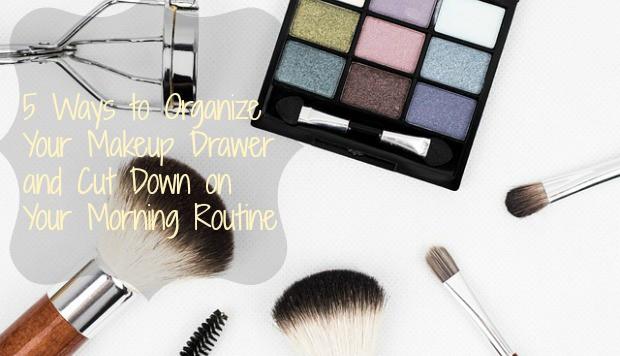 Organize Makeup routine
