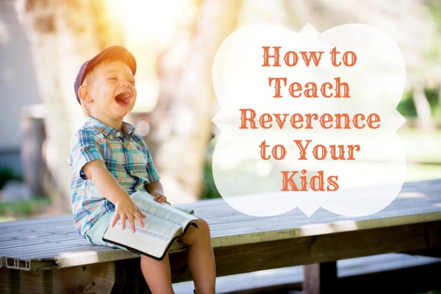 how to teach reverence to kids