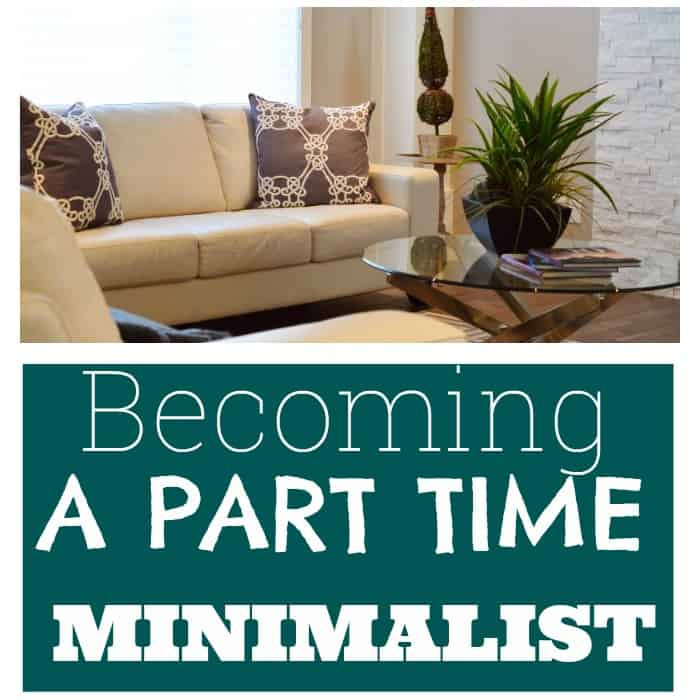 do you want to become a part time minimalist