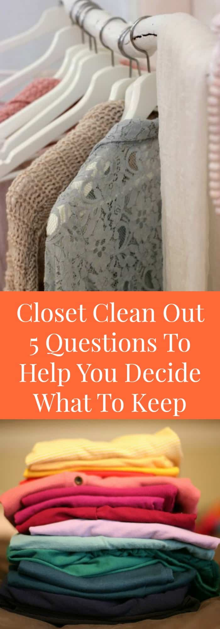 Organization--Closet Clean Out-5 Questions to Help You Decide What to Keep--The Organized Mom