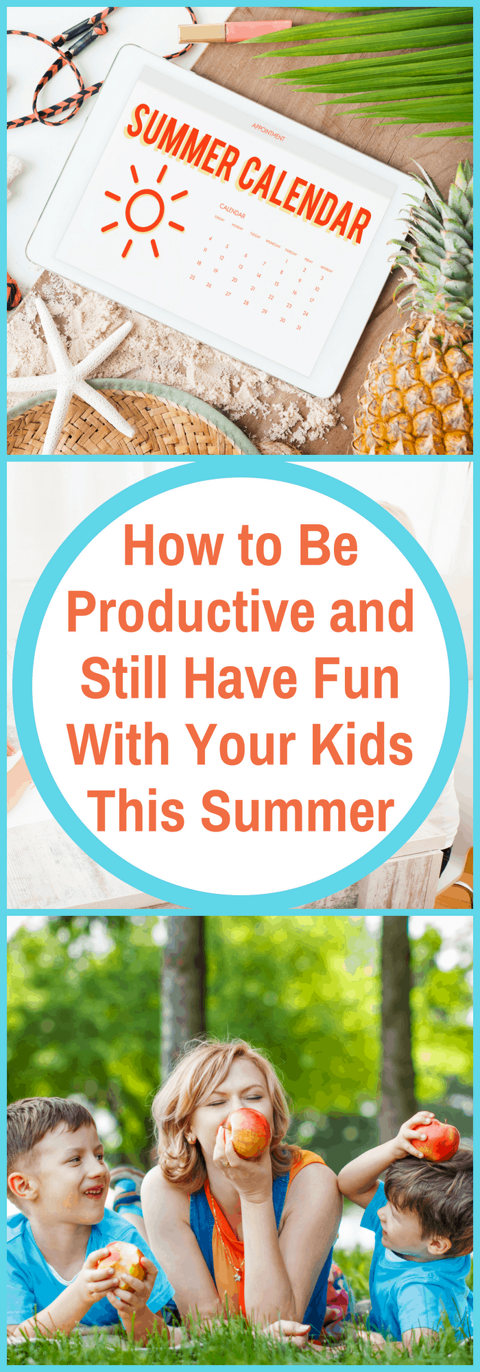 Organization--How to Be Productive and Still Have Fun With Your Kids This Summer--The Organized Mom