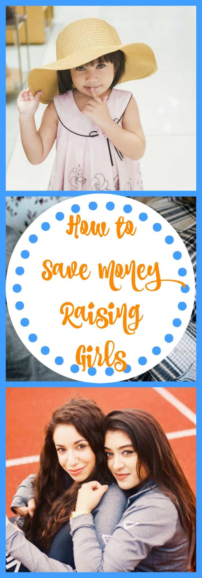 How to Save Money Raising Girls
