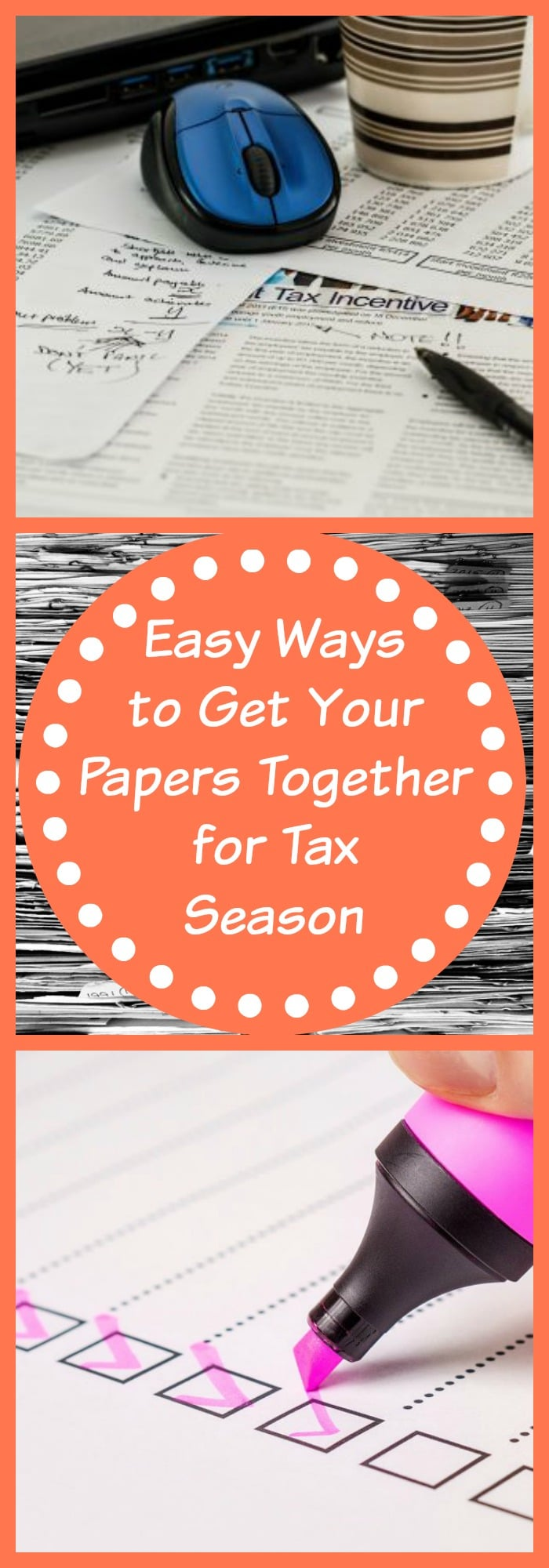 Easy Ways to Get Your Papers Together for Tax Season