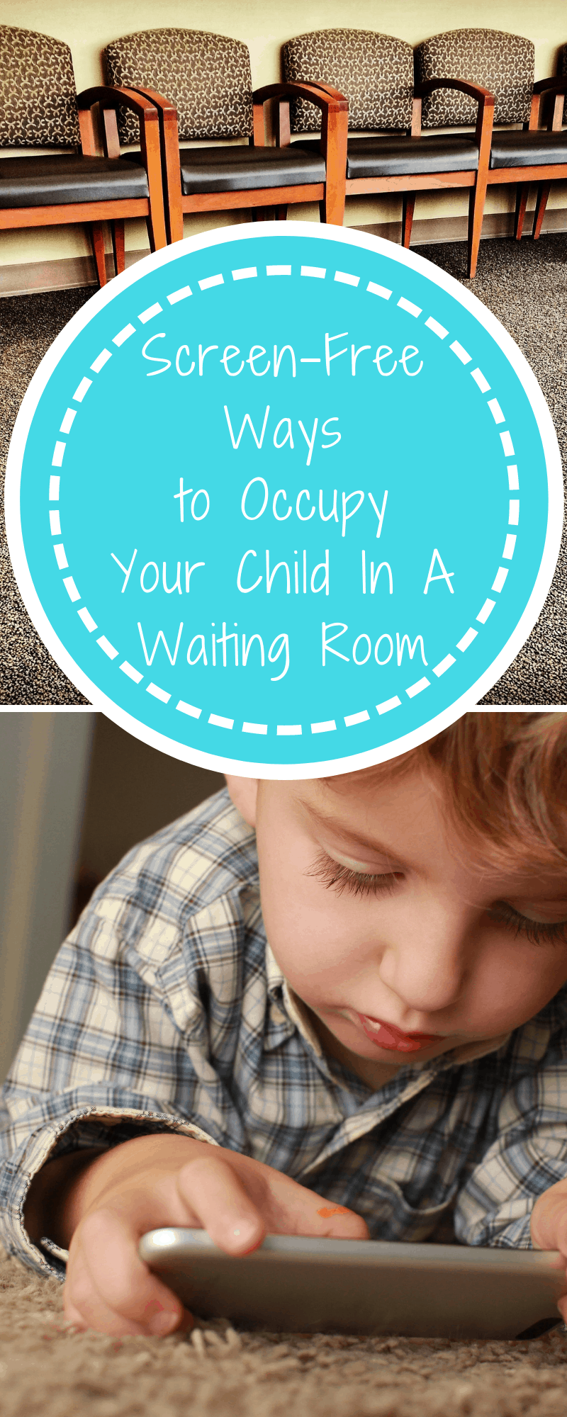 Screen-Free Ways To Occupy Your Child in the Waiting Room