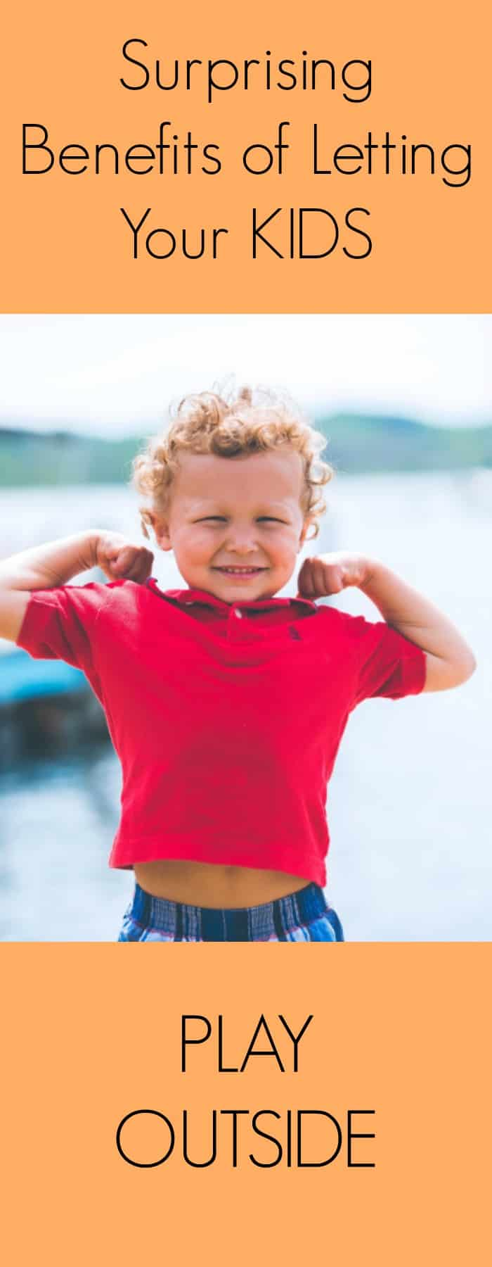 Surprising Benefits of Letting Your Kids Play Outside