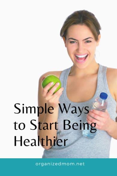 Simple Ways to Start Being Healthier