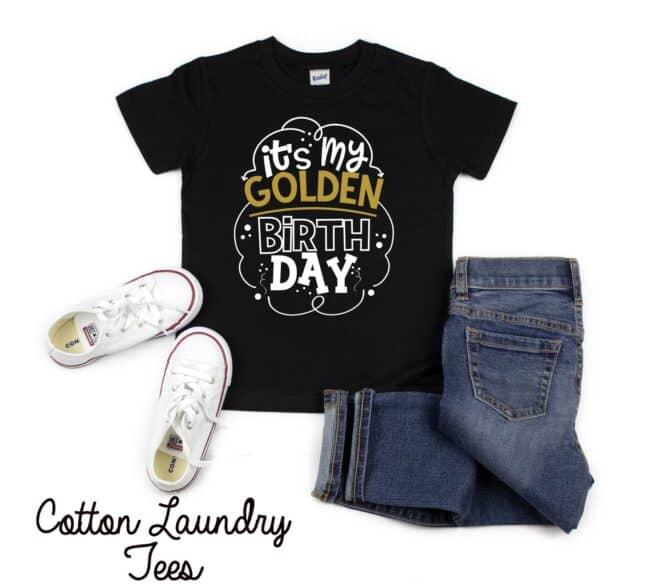 It's my golden birth day t-shirt.
