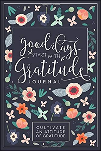 The cover of a gratitude journal from Amazon. 3 Easy Ways To Start Practicing Gratitude Today